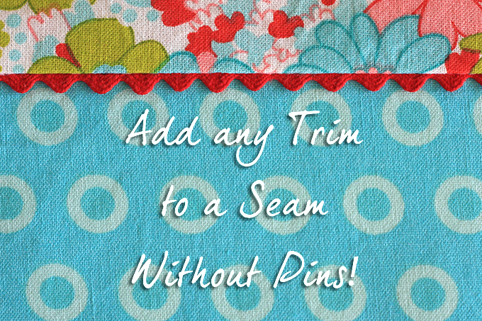 Sewing 101: Adding Trim to a Seam Without Pins – Tutorial